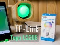Видео обзор умной RGB лапочки TP-Link Tapo L530E
