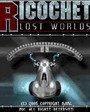 Ricochet Lost Worlds